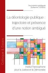 Dernières parutions dans Colloques & Essais, La déontologie publique : trajectoire et présence d'une notion ambiguë