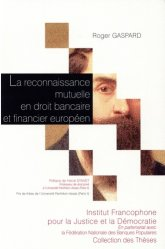 Dernières parutions dans Collection des thèses, La reconnaissance mutuelle en droit bancaire et financier européen