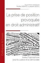 Dernières parutions sur Droit administratif général, La prise de position provoquée en droit administratif