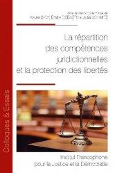 Dernières parutions sur Autres ouvrages de philosophie du droit, La répartition des compétences juridictionnelles et la protection des libertés