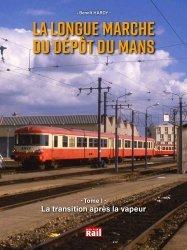 Dernières parutions sur Transport ferroviaire, La longue marche du dépôt du Mans