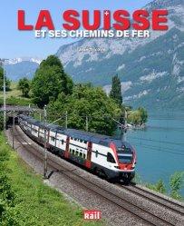 Dernières parutions sur Transport ferroviaire, La Suisse et ses chemins de fer