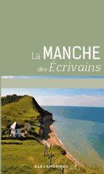 Dernières parutions dans Sur les pas des écrivains, La Manche des écrivains. Edition revue et augmentée