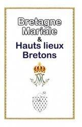 Dernières parutions sur Bretagne, La Bretagne mariale et hauts-lieux bretons