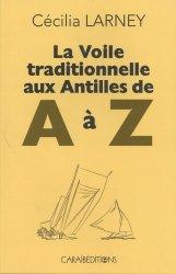 Dernières parutions sur Bateaux - Voiliers, La voile traditionnelle aux Antilles de A à Z