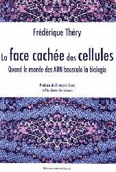 Dernières parutions dans Sciences et philisophie, La face cachée des cellules