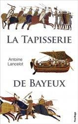 Dernières parutions sur Histoire de l'art, La tapisserie de Bayeux