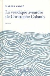 Dernières parutions dans Collection maritime Alain Rondeau, La véridique aventure de Christophe Colomb