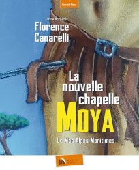 Dernières parutions sur Art sacré, La nouvelle chapelle Moya. Le Mas Alpes-Maritimes