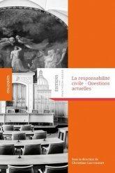 Dernières parutions dans Colloques, La responsabilité civile. Questions actuelles