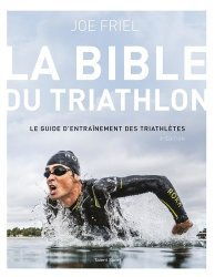 Dernières parutions sur Athlétisme, La bible du Triathlon. 3e édition