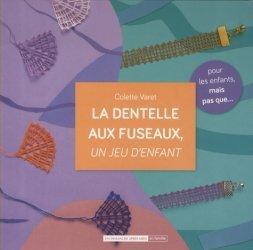 Dernières parutions sur Art textile, La dentelle aux fuseaux, un jeu d'enfant