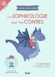 Souvent acheté avec La sophrologie, le La sophrologie par les contes : 5 histoires pour apprivoiser ses émotions et s'épanouir sereinement