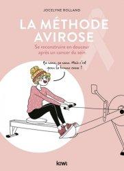 Dernières parutions sur Cancers gynécologiques, La méthode Avirose. Se reconstruire en douceur après un cancer du sein