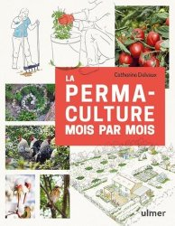 Dernières parutions sur Création et entretien du potager, La permaculture mois par mois