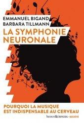 Souvent acheté avec La pratique de la musicothérapie en I.M.E, le La symphonie neuronale