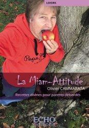 Dernières parutions sur Cuisine familiale, La miam-attitude. Recettes divines pour parents débordés