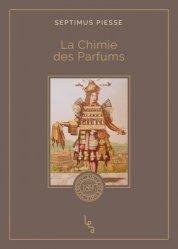 Dernières parutions sur Parfum, La Chimie des Parfums