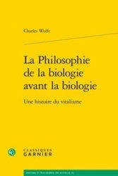 Dernières parutions sur Biologie, La Philosophie de la biologie avant la biologie