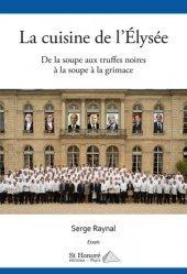 Dernières parutions sur Cuisine de Chefs, La cuisine de l'Elysée