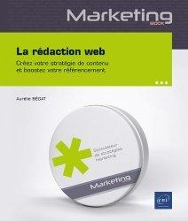 Dernières parutions dans Marketing book, La rédaction web - Créez votre stratégie de contenu et boostez votre référencement sur Google