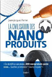 Dernières parutions sur Nanotechnologies, La civilisation des nanoproduits