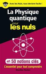 Dernières parutions sur Quantique, La physique quantique pour les nuls en 50 notions clés