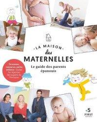 Dernières parutions sur Vie de famille, La maison des maternelles. Le guide des parents épanouis