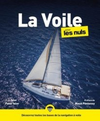 Dernières parutions dans Pour les nuls, La voile pour les nuls. 3e édition