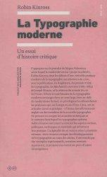 Dernières parutions sur Imprimerie,reliure et typographie, La typographie moderne. Un essai d'histoire critique