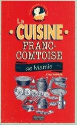 Dernières parutions sur Cuisine de l'est, La cuisine franc-comtoise de mamie