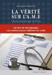 Dernières parutions sur Santé publique - Politiques de santé, La vérité sur l'A.M.E (Aide Médicale d'Etat)