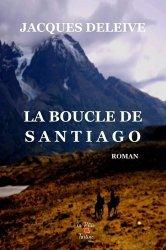 Dernières parutions sur Récits de voyages-explorateurs, La boucle de Santiago