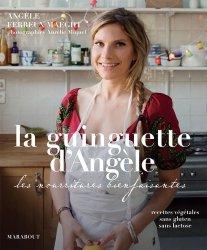 Dernières parutions dans Marabout cuisine, La guinguette d'Angèle. Les nourritures bienfaisantes