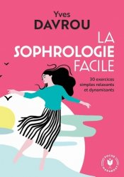 Dernières parutions sur Réflexologie - Sophrologie - Acupression, La sophrologie facile
