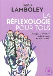 Dernières parutions sur Réflexologie - Sophrologie - Acupression, La réflexologie pour tous