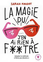 Dernières parutions dans Poche Marabout Ta vie... en mieux !, La magie du j'en ai rien à foutre