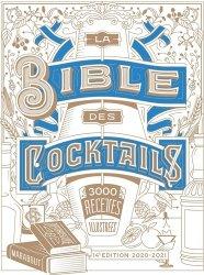 Dernières parutions sur Cocktails, La bible des cocktails. 3350 recettes illustrées, Edition 2020-2021