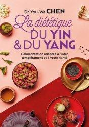 Dernières parutions sur Phytothérapie - Aromathérapie, La diététique du yin et du yang