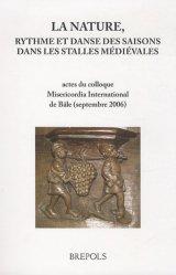 Dernières parutions sur Icônes et mosaiques, La nature, rythme et danse des saisons dans les stalles médiévales. Edition bilingue français-anglais