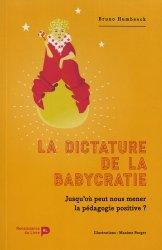 Dernières parutions sur Psychologie sociale, La dictature de la babycratie