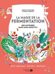 Souvent acheté avec Aliments fermentés en 120 recettes, le La magie de la fermentation