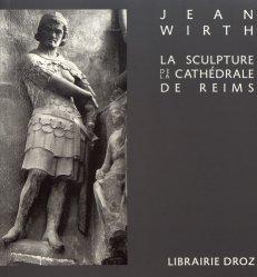 Dernières parutions sur Poterie - Sculpture, La sculpture de la cathédrale de Reims