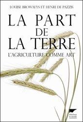 Souvent acheté avec Lettre à un paysan sur le vaste merdier qu'est devenue l'agriculture, le La part de la Terre
