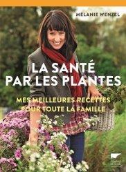 Dernières parutions dans Botanique, La sante par les plantes