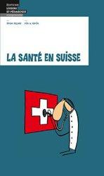 Dernières parutions sur Economie de la santé, La santé en Suisse