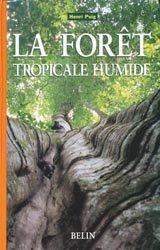 Dernières parutions dans Botanique, La forêt tropicale humide