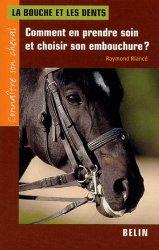 Dernières parutions dans Connaître son cheval, La bouche et les dents. Comment en prendre soin et choisir son embouchure ?