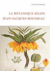Souvent acheté avec Réussir le tempérage du chocolat : les clés d'un savoir-faire, le La botanique selon Jean-Jacques Rousseau