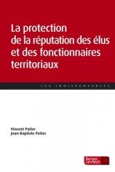 Dernières parutions dans Les indispensables, La protection de la réputation des élus et des fonctionnaires territoriaux